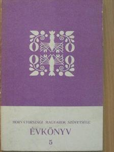 Baranyai-Schneider Júlia - Horvátországi Magyarok Szövetsége Évkönyv 5. [antikvár]