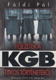 FÖLDI PÁL - Fejezetek a KGB titkos történetéből [antikvár]