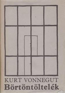 Kurt Vonnegut - Börtöntöltelék [antikvár]