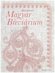 Révy Kornél (Szerk.) - Magyar Breviárium