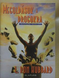 L. Ron Hubbard - Megoldások a drogokra [antikvár]