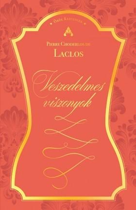 Pierre Choderlos de Laclos - Veszedelmes viszonyok [eKönyv: epub, mobi]