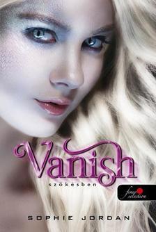 Sophie Jordan - Vanish - Szökésben - PUHA BORÍTÓS