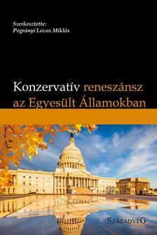 Pogrányi Lovas Miklós - Konzervatív reneszánsz az Egyesült Államokban