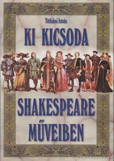 Tótfalusi István - Ki kicsoda Shakespeare műveiben [antikvár]