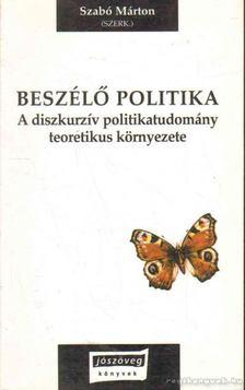 Szabó Márton - Beszélő politika [antikvár]
