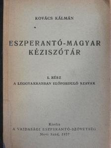 Kovács Kálmán - Eszperantó-magyar kéziszótár I. [antikvár]