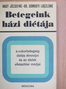 Dr. Somogyi Lászlóné - A cukorbetegség diétás étrendjei és az ételek elkészítési módjai [antikvár]