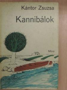 Kántor Zsuzsa - Kannibálok [antikvár]