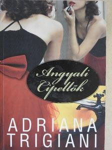 Adriana Trigiani - Angyali cipellők [antikvár]