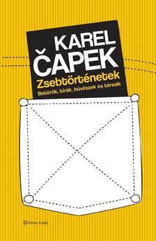 Karel Capek - Zsebtörténetek - Betörők, bírák, bűvészek és társaik