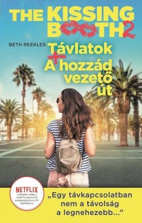 Beth Reekles - The Kissing Booth 2 - Távlatok, A hozzád vezető út [eKönyv: epub, mobi]