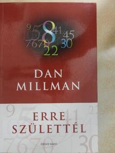 Dan Millman - Erre születtél [antikvár]