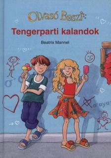 Beatrix Mannel - Tengerparti kalandok - Olvasó Boszi