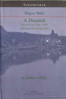 MAGYAR B - A Dunánál I-II. [antikvár]