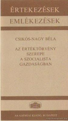 Csikós-Nagy Béla - Az értéktörvény szerepe a szocialista gazdaságban [antikvár]
