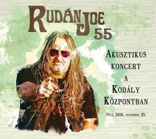 Rudán Joe - Rudán Joe: 55 - Akusztikus koncert a Kodály központban DIGI 2CD