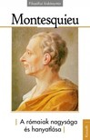 Montesquieu - A rómaiak nagysága és hanyatlása [eKönyv: pdf, epub, mobi]