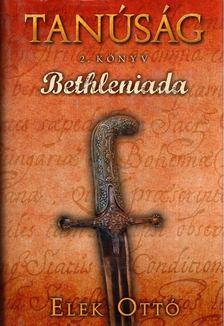 Elek Ottó - Bethleniada [antikvár]