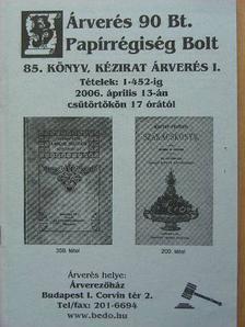 Árverés 90 Bt. Papírrégiség Bolt 85. könyv, kézirat árverés I. [antikvár]