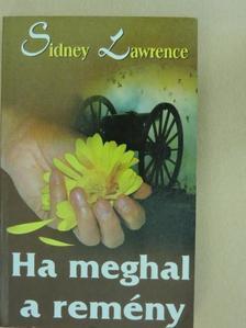 Sidney Lawrence - Ha meghal a remény [antikvár]