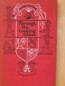 Lewis Carroll - Through the Looking-Glass and What Alice Found There [antikvár]