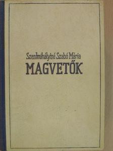 Szentmihályiné Szabó Mária - Magvetők I-II. [antikvár]