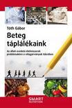 Tóth Gábor - Beteg táplálékaink - Az állati eredetű élelmiszerek problémaköre a világjárványok tükrében