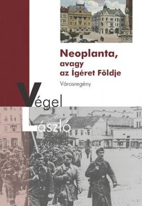 Végel László - Neoplanta, avagy az Ígéret Földje [eKönyv: epub, mobi]