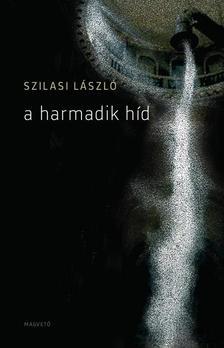 Szilasi László - A harmadik híd