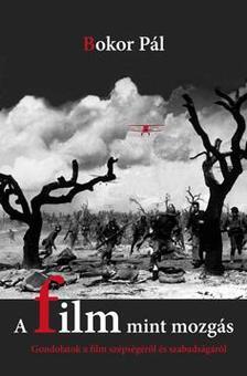 Bokor Pál - A film mint mozgás