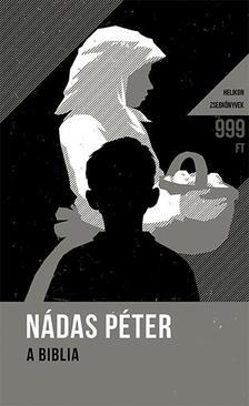 Nádas Péter - A Biblia