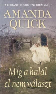 Amanda Quick - Míg a halál el nem választ