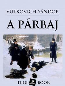 Sándor Vutkovich - A párbaj [eKönyv: epub, mobi]