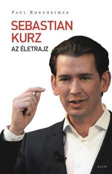 Paul Ronzheimer - Sebastian Kurz. Az életrajz