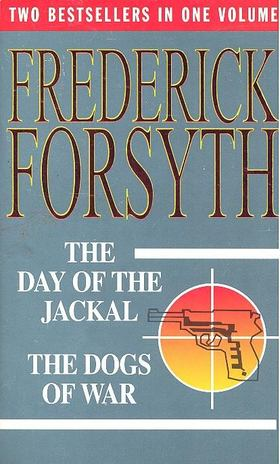 Frederick Forsyth - The Day of the Jackal - The Dogs of War [antikvár]