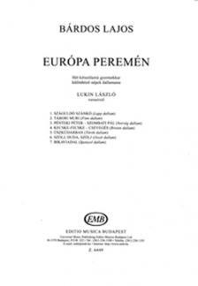 BÁRDOS LAJOS - EURÓPA PEREMÉN HÉT KÉTSZÓLAMÚ GYERMEKKAR KÜLÖNBÖZŐ NÉPEK DALLAMAIRA