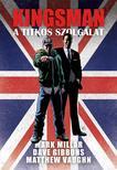 Mark Millar és Dave Gibbons - Kingsman - A titkos szolgálat
