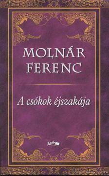 MOLNÁR FERENC - A csókok éjszakája [antikvár]