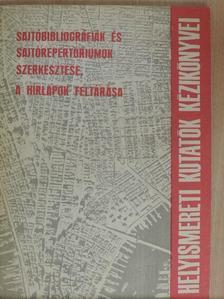 Bánó Zsuzsa - Sajtóbibliográfiák és sajtórepertóriumok szerkesztése, a hírlapok feltárása [antikvár]