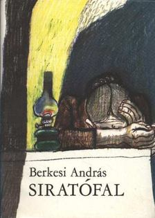 BERKESI ANDRÁS - Siratófal [antikvár]