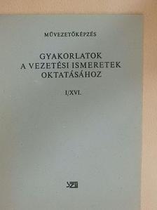 Nagy Elemér - Gyakorlatok a vezetési ismeretek oktatásához I/XVI. [antikvár]