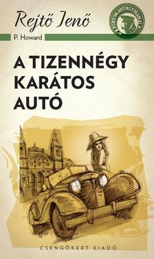 Rejtő Jenő (P.Howard) - A tizennégy karátos autó