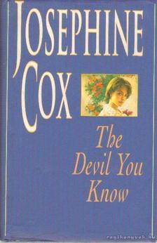 Josephine Cox - The Devil You Know [antikvár]