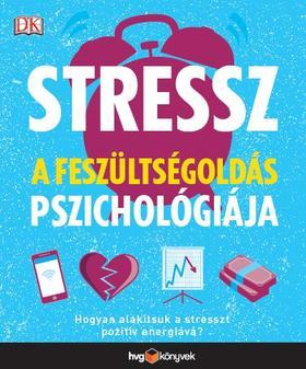 Stressz: A feszültségoldás pszichológiája