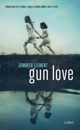 CLEMENT, JENNIFER - Gun Love