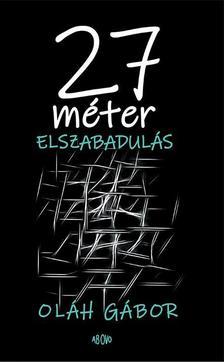OLÁH GÁBOR - 27 MÉTER - ELSZABADULÁS