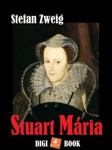 Stefan Zweig - Stuart Mária [eKönyv: epub, mobi]