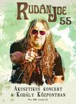 Rudán Joe - Rudán Joe: 55 - Akusztikus koncert a Kodály központban DIGI DVD
