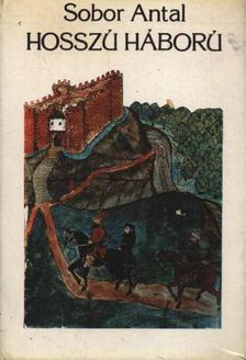 Sobor Antal - Hosszú háború [antikvár]